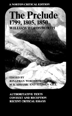 The Prelude By Wordsworth, William/ Wordsworth, Jonathan/ Abrams, M. H./ Gill, Stephen Charles